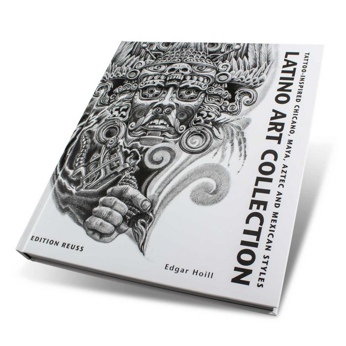 Latino Art Collection Book: Tattoo-Inspired Chicano, Maya, Aztec And Mexican Styles - Edition Reuss
